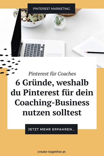 """Laptop neben Blumendeko, Textoverlay """"Pinterest für Coaches - 6 gute Gründe, weshalb du Pinterest für dein Coaching-Business nutzen solltest"""""""