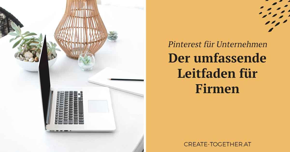 """Laptop auf Tisch, Textoverlay """"Pinterest für Unternehmen - der umfassende Leitfaden für Firmen"""""""