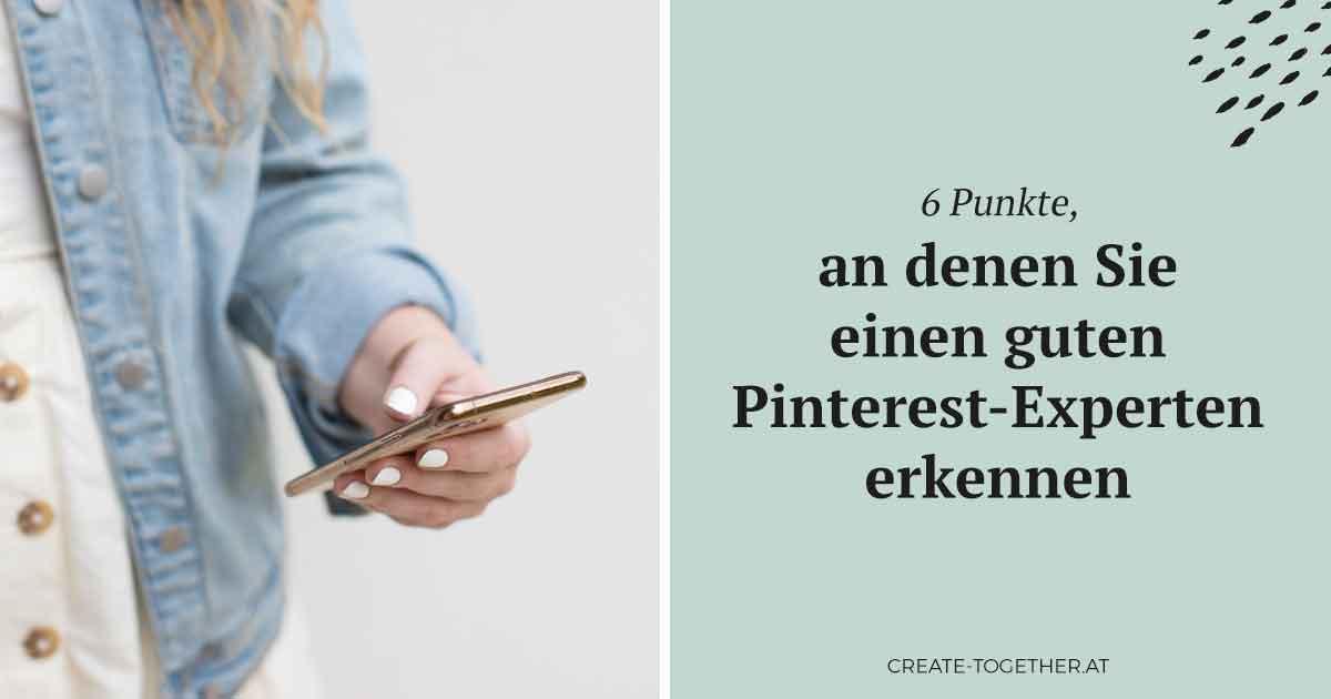 Frau mit Handy in der Hand, Textoverlay: 6 Punkte, an denen Sie einen guten Pinterest-Experten erkennen