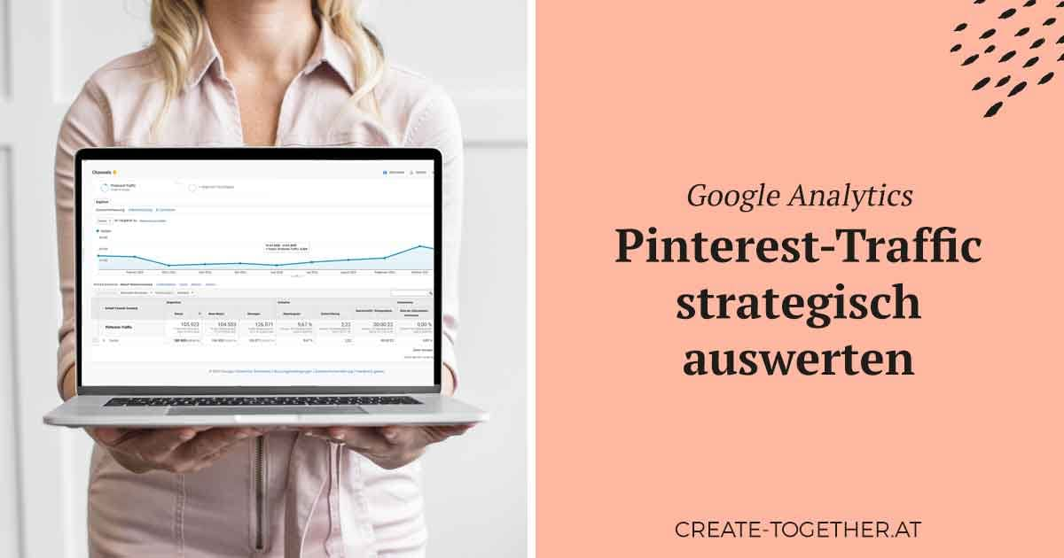 Frau mit Laptop in der Hand, am Bildschirm sieht man eine Google Analytics Auswertung, Textoverlay Google Analytics: Pinterest-Traffic strategisch auswerten