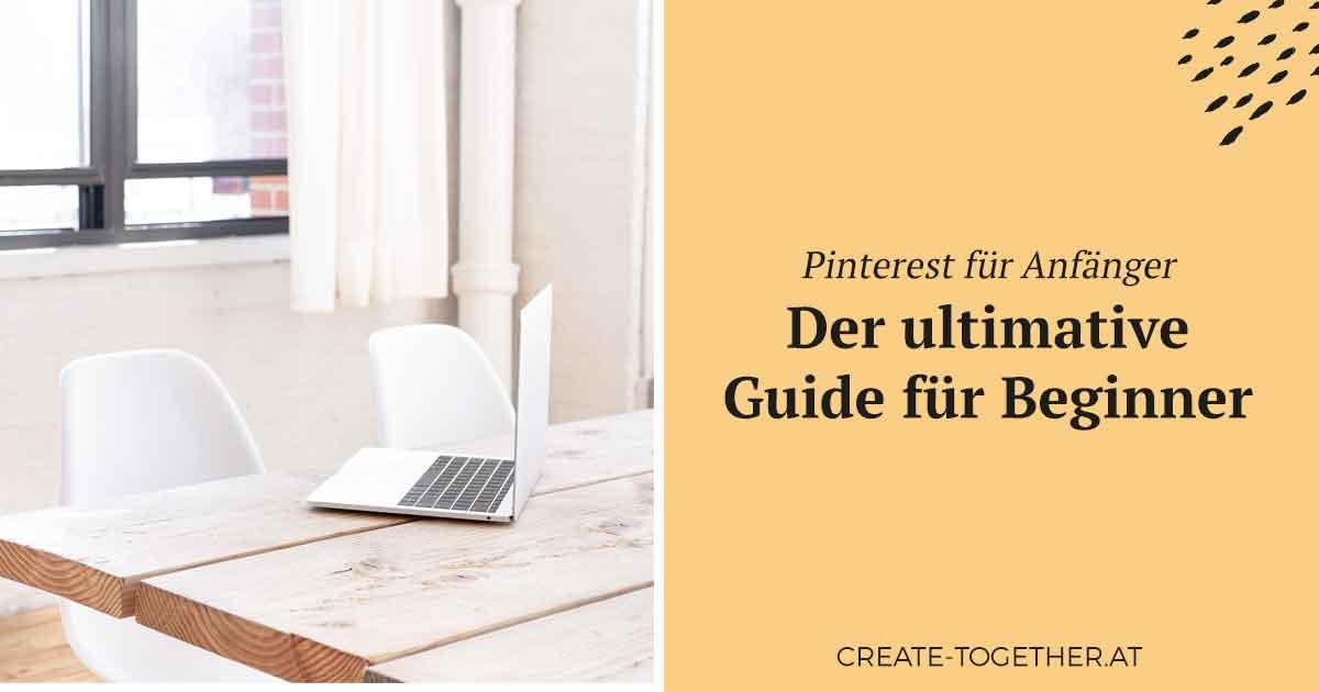 """Laptop auf Tisch, Textoverlay """"Pinterest für Anfänger - Der ultimative Guide für Beginner"""""""