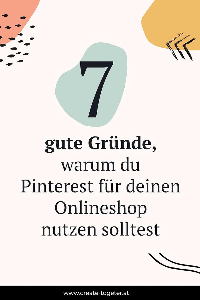 """grafische Elemente mit Textoverlay """"7 gute Gründe, warum du Pinterest für deinen Onlineshop nutzen solltest"""""""