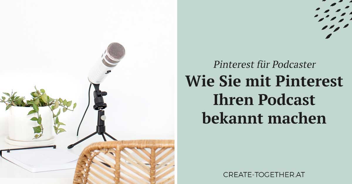 """Schreibtisch mit Mikrofon und Pflanzen, Textoverlay """"Pinterest für Podcaster - Wie Sie mit Pinterest Ihren Podcast bekannt machen"""""""