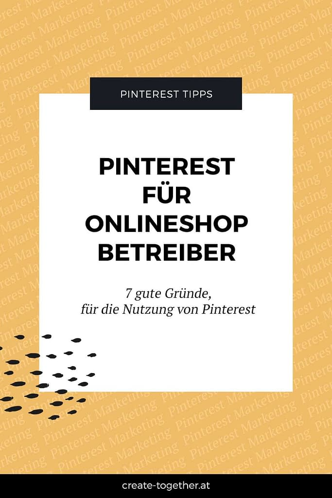 """grafische Elemente und Hintergrund mit der Phrase Pinterest Marketing, Textoverlay """"Pinterest für Onlineshop-Betreiber - 7 gute Gründe für die Nutzung von Pinterest"""""""