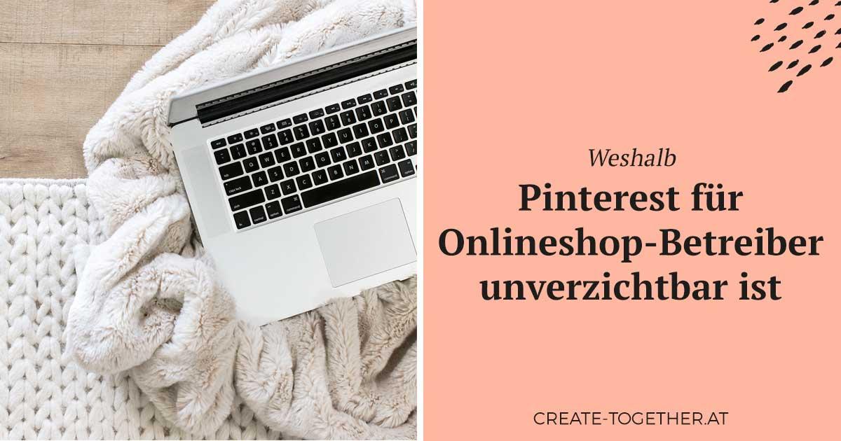 """Laptop auf Decke mit Textoverlay """"Weshalb Pinterest für Onlineshop-Betreiber unverzichtbar ist"""""""